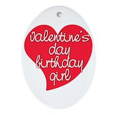 Valentine Day Birthday Girl Ornament (Oval)