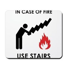 In Case of Fire Use Stairs Mousepad