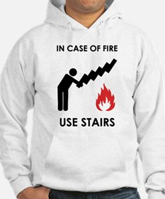 In Case of Fire Use Stairs Hoodie
