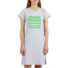 Irish Today Hung Over Tomorrow Women's Nightshirt