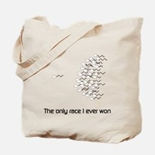 The only race I ever won Tote Bag