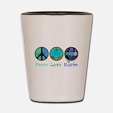 Peace Love Murse Shot Glass