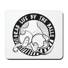 Grab Life by the Balls Mousepad
