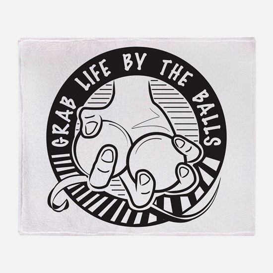 Grab Life by the Balls Throw Blanket