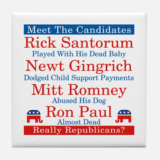 The Republican Candidates Are a Joke Tile Coaster