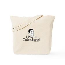 I pee on toilet seats Tote Bag