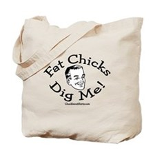 Fat Chicks Dig Me! Tote Bag