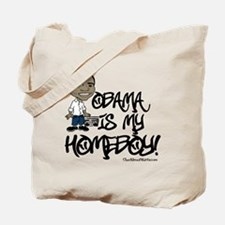 Obama is my Homeboy! Tote Bag