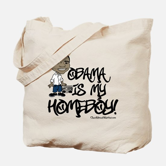 Obama is my Homeboy! Tote Bag