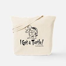 I Got a Turtle! Tote Bag
