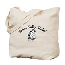 Ride, Sally, Ride Tote Bag