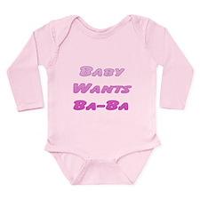 Baby Wants Ba-Ba (Pink) Long Sleeve Infant Bodysui