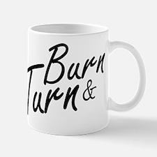 Burn & Turn Mug