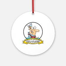 WORLDS GREATEST DELI CLERK CARTOON Ornament (Round