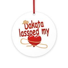 Dakota Lassoed My Heart Ornament (Round)