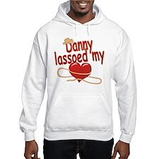 Danny Lassoed My Heart Hoodie