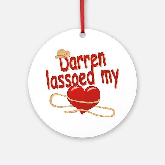 Darren Lassoed My Heart Ornament (Round)
