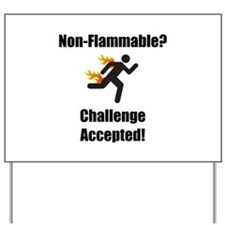 Non Flammable Yard Sign