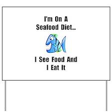 Seafood Diet Yard Sign