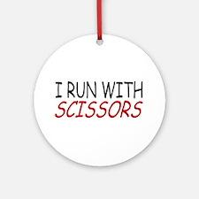 """I Run With Scissors"" Ornament (Round)"