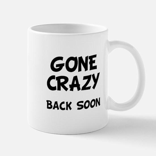 Gone Crazy Mug