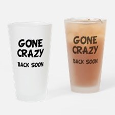 Gone Crazy Drinking Glass