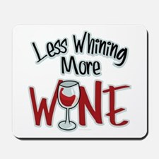 Less Whining More Wine Mousepad