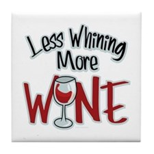 Less Whining More Wine Tile Coaster