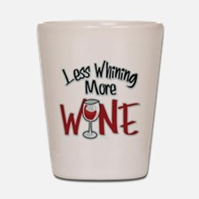 Less Whining More Wine Shot Glass