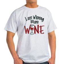 Less Whining More Wine T-Shirt