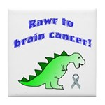 Rawr to Brain Cancer! Tile Coaster