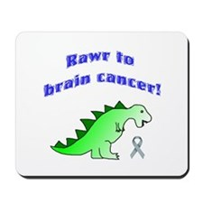Rawr to Brain Cancer! Mousepad