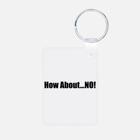 How About No Keychains