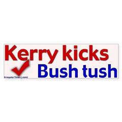 Kerry Kicks Bush Tush Bumper Bumper Sticker