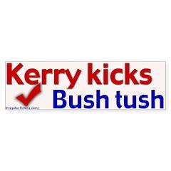 Kerry Kicks Bush Tush Bumper Bumper Sticker