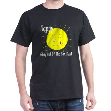 Happy Stay Out Of The Sun Day Black T-Shirt