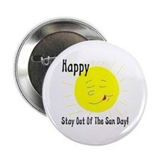 Happy Stay Out Of The Sun Day Button