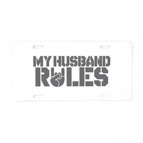 My Husband Rules Aluminum License Plate