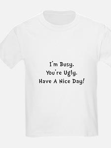 I'm Busy T-Shirt