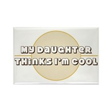 My Daughter Thinks I'm Cool Rectangle Magnet