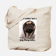 Ain't nothin' but a pug thang baby...