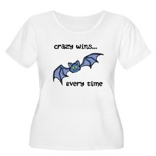 Crazy wins...every time T-Shirt