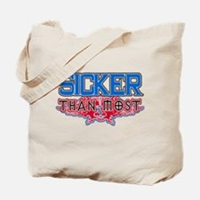Sicker Than Most Tote Bag