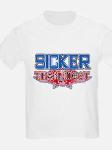 Sicker Than Most T-Shirt