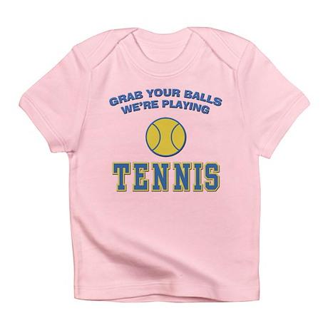 Grab Your Balls Tennis Infant T-Shirt
