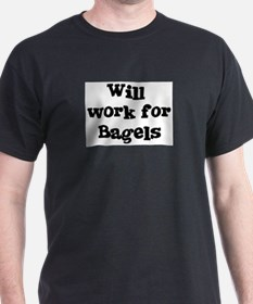Will work for Bagels T-Shirt