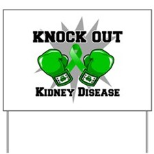 Knock Out Kidney Disease Yard Sign
