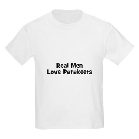 Real Men Love Parakeets Kids T-Shirt