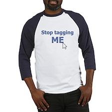 Stop Tagging Me Baseball Jersey