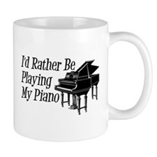 I'd Rather Be Playing My Piano Small Mug